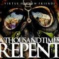 A Thousand Times Repent - Virtue Has Few Friends