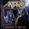 Anthrax - A Monster at the End