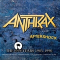 Anthrax - Aftershock - The Island Years 1985-1990