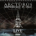 Arcturus - Shipwrecked In Oslo