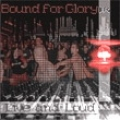 Bound for Glory - Live and Loud