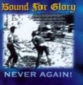 Bound for Glory - Never Again!