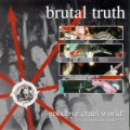 Brutal Truth - Goodbye Cruel World!