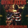 Dying Fetus - Killing On Adrenaline