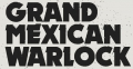 Grand_Mexican_Warlock