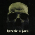 Heretic's Fork - Heretic's Fork