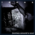 Ideas - Journey Around A Soul