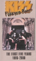 Kiss Forever Band - The First Five Years 1995-2000