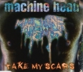 Machine Head - Take My Scars