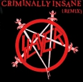 Slayer - Criminally Insane