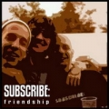 Subscribe - Friendship promo