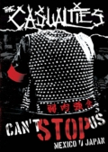 The Casualties - Can't Stop Us: Mexico/Japan