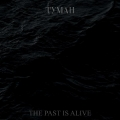 Tymah - The Past is Alive