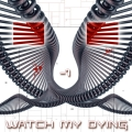 Watch My Dying - 1