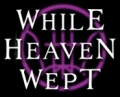 While_Heaven_Wept