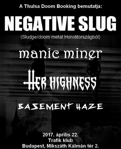 Negative Slug (HR), Manic Miner, Her Highness, Basement Haze