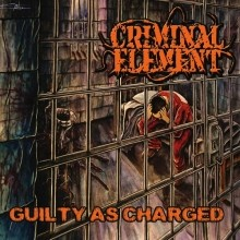 Criminal_Element_Guilty_As_Charged_2008