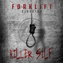 Forklift_Elevator_Killerself_EP_2016