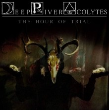 Deep_River_Acolytes_The_Hour_of_Trial_2018