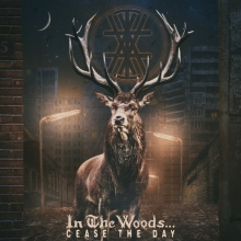 In_The_Woods_8230_Cease_The_Day_2018