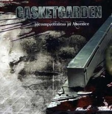 Casketgarden_Incompleteness_in_Absence_2008